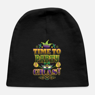 Mardi Gras Time To Party Gras Mardi Gras - Baby Cap