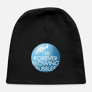 Snorkel Shirt Im Forever Blowing Bubbles - Baby Cap