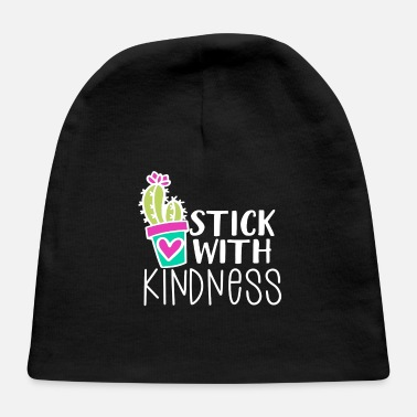 Kind Kindness Stick With Kindness Cactus Kind - Baby Cap