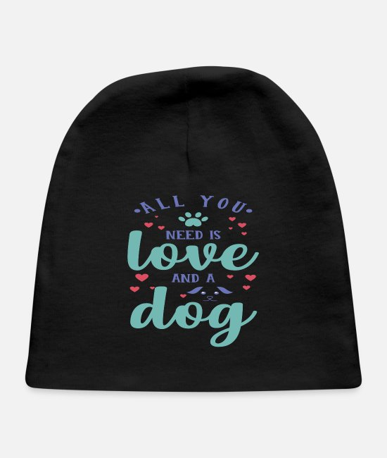 Need Baby Hats - All You Need is Love and a Dog - Baby Cap black