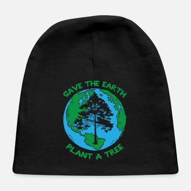 Ecology Save The Earth Awareness Plant A Tree Environment - Baby Cap