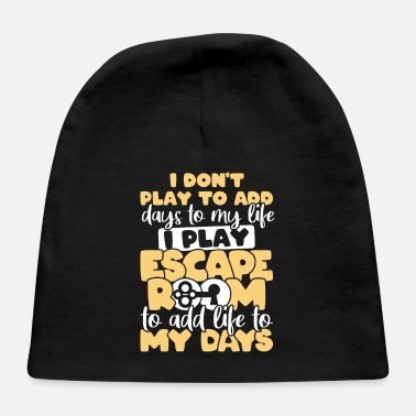 Escape I play Escape Room to add life to my Days - Baby Cap