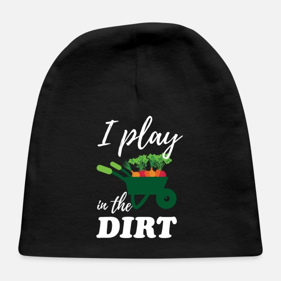 Dirty Baby Caps - Gardener I Play In The Dirt - Baby Cap black