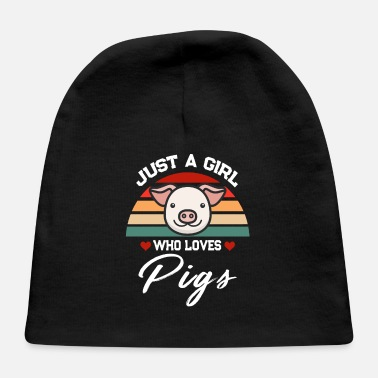Hog Just A Girl Who Loves Pigs - Baby Cap