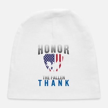 Honor The Fallen Thank The Living Memorial Day - Baby Cap