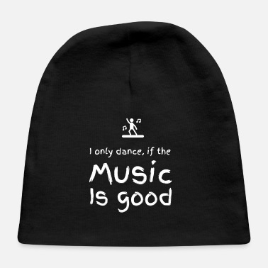 Cd I only dance if the music is good - Baby Cap