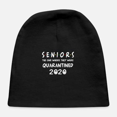 Seniors The One Where They Were Quarantined-2020 - Baby Cap