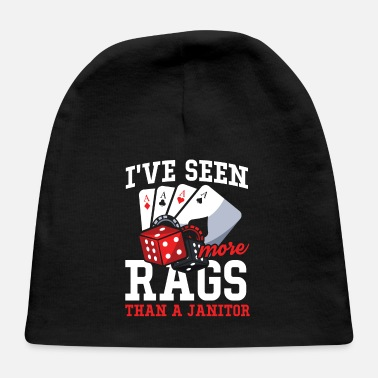 Ass I've Seen More Rags Than A Janitor - Poker - Baby Cap