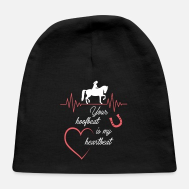 Show Jumping Your hoofbeat is my heartbeat - Baby Cap