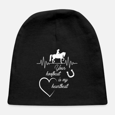 Horsewoman Your hoofbeat is my heartbeat - Baby Cap
