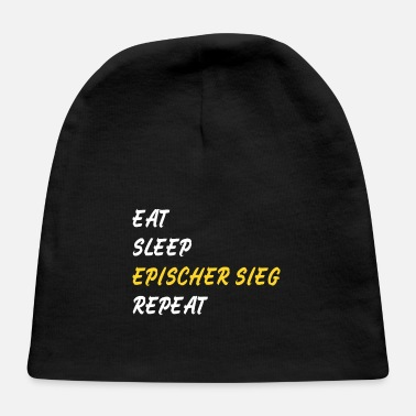 Sieg Eat sleep epischer Sieg repeat Gamer zocken slogan - Baby Cap
