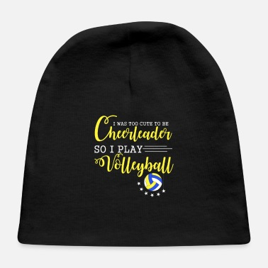Group Too Cute To Be A Cheerleader So I Play Volleyball - Baby Cap