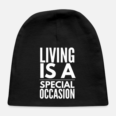 Occasion Living Is A Special Occasion - Baby Cap
