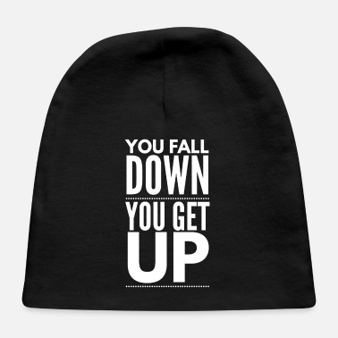Sarcasm You Fall Down You Get Up - Baby Cap
