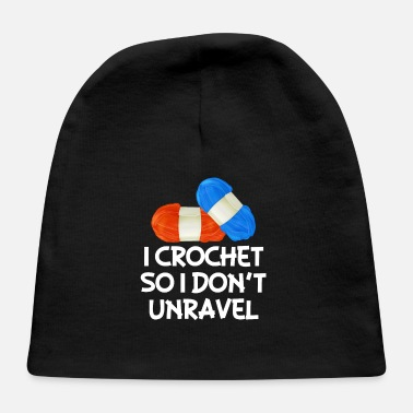 Proud I Crochet So I Don'T Unravel - Crochet Yarn Craft - Baby Cap