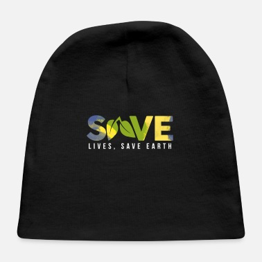 Save Save lives, save the earth - Baby Cap