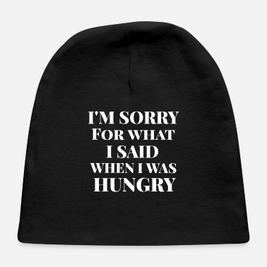 Hunger Funny Saying Hunger - Baby Cap