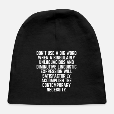 Translation Funny Linguist Design: Don t Use a Big Word... - Baby Cap