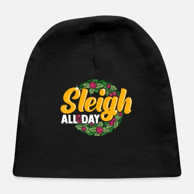 Sleigh All Day - Baby Cap