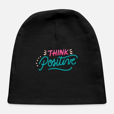 Think Positive Think Positive - Baby Cap