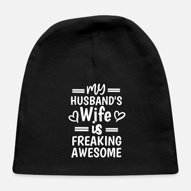 Husband And Wife Quotes My husband's wife freaking awesome - Baby Cap