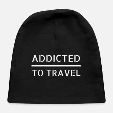 Travel travel - addicted to travel - Baby Cap