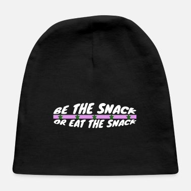 Snack be the snack or eat the snack - Baby Cap