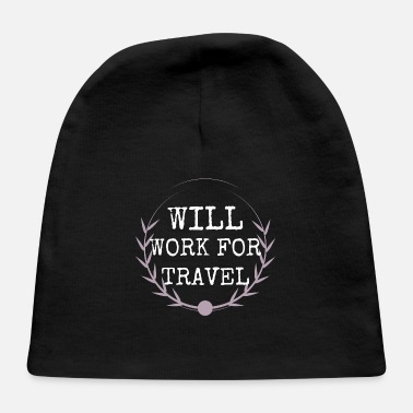 Travel travel - will work for travel - Baby Cap