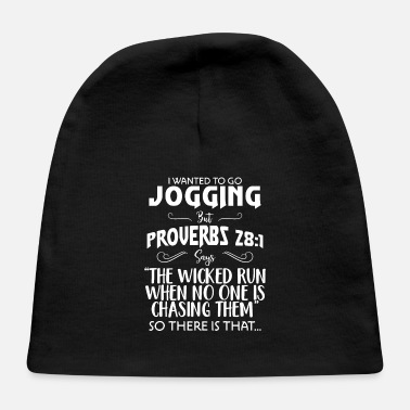 Proverbs 28 I Wanted To Go Jogging Proverbs 28:1 - Baby Cap