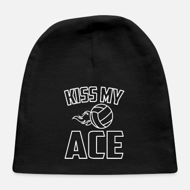 Kiss My Ace Funny Volleyball Apparel - Baby Cap