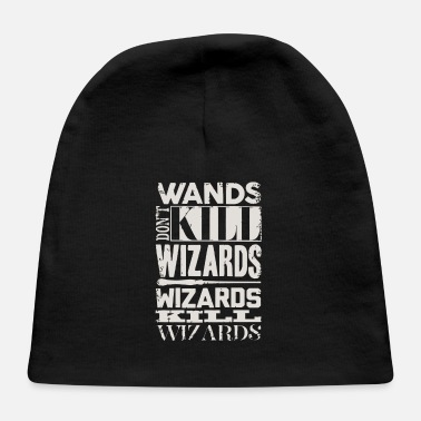 Wizard Wizards Kill Wizards - Baby Cap