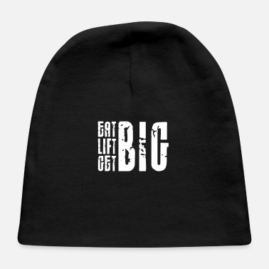 Big Eat Big Lift Big Get Big - Baby Cap