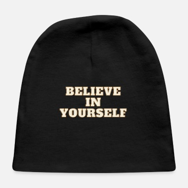 Believe in Yourself - Baby Cap