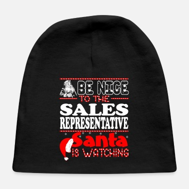 Sales Representative Be Nice To Sales Representative Santa Watching - Baby Cap