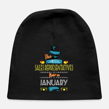 Sales Representative Best Sales Representatives are Born in January - Baby Cap