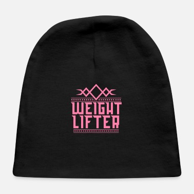 Weights Weight Lifter Weight Lifter Weight Lifter - Baby Cap