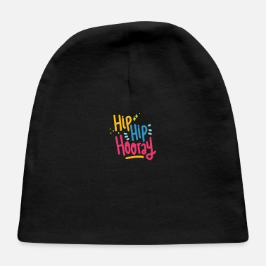 Hip Quote Hip Hip Horay - Baby Cap