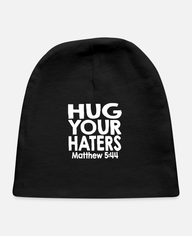 Church Baby Hats - christian Quotes Hug Your Haters Matthew 5 44 - Baby Cap black