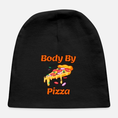 Pizza body by pizza, pizza, pizza lovers, pizza makers - Baby Cap
