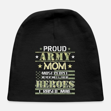 Proud Army Mom I Raised My Heroes Camouflage Graph - Baby Cap