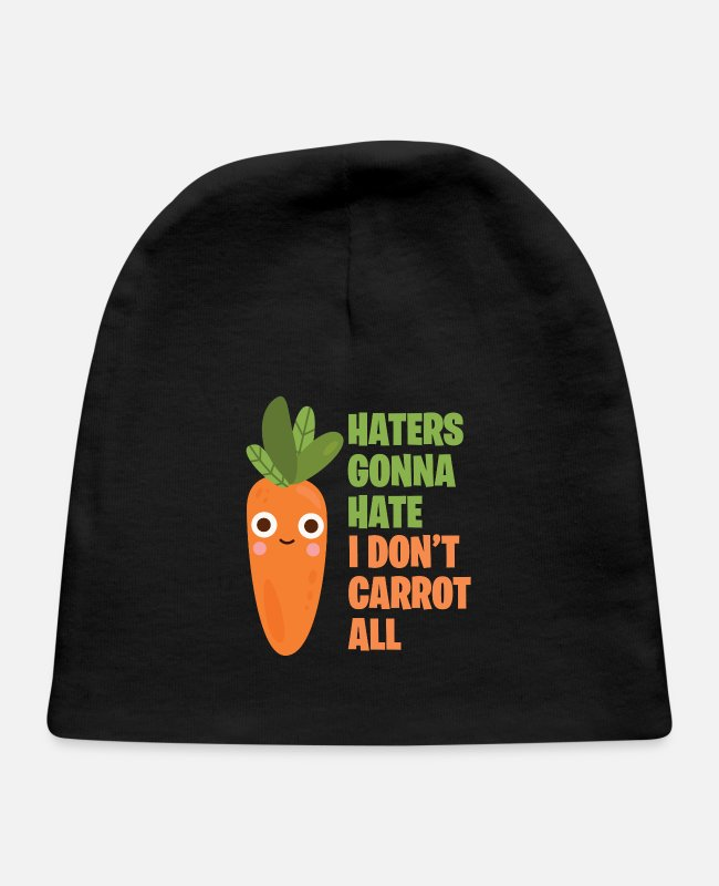 Birthday Greeting Baby Hats - Vegan Hater Haters Gonna Hate I Don't Carrot At Al - Baby Cap black