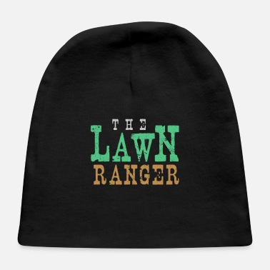 The Lawn Ranger The Lawn Ranger Funny Lawn Mowing - Baby Cap