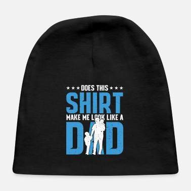 Father To Be Does This Shirt Dad Fathers Day Father To Be Gift - Baby Cap