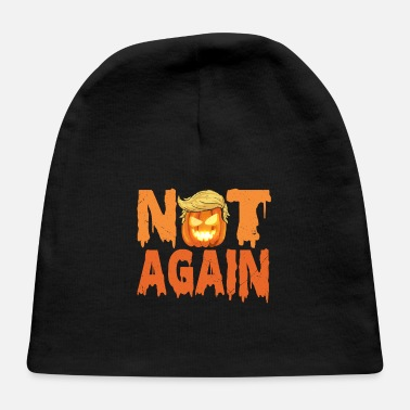 Anti Halloween Not Again Halloween Anti Trump Pumpkin Costume - Baby Cap