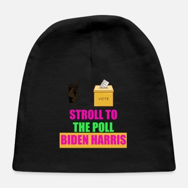 Stroll To The Stroll to the poll aka Biden Harris - Baby Cap