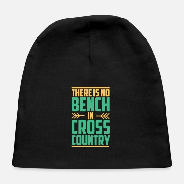 Cross Country There Is No Bench In Cross Country - Cross Country - Baby Cap