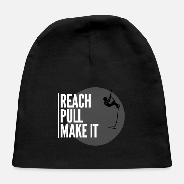 Reach pull make it - Baby Cap