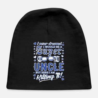 Uncle Uncle Best Uncle Uncle Sayings Uncle Birthday - Baby Cap