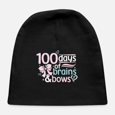 First Day Of School 100th Day Of School Teacher 100 Days Brains And - Baby Cap