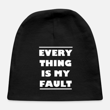 Husband And Wife Quotes Marriage Life Everything Is My Fault Husband Wife - Baby Cap